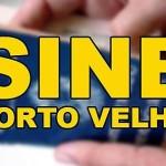 Vagas de Emprego Porto Velho (RO): SINE Hoje