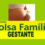 Bolsa Família Gestante 2013 – Como Funciona, Como Solicitar Benefício
